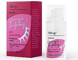 Profumi e cosmetici Crema contorno occhi rassodante - Kili·g Woman Age Preventing Eye Cream