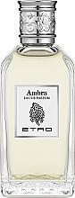 Profumi e cosmetici Etro Ambra - Eau de toilette