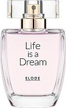 Profumi e cosmetici Elode Life is a Dream - Eau de Parfum
