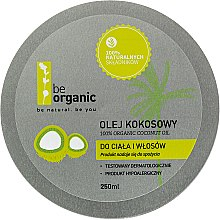 Profumi e cosmetici Olio di cocco - Be Organic 100% Organic Coconut Oil