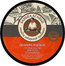 Profumi e cosmetici Burro corpo all'arancia amara - Ricette della nonna Agafia Bania
