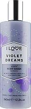 "Profumi e cosmetici Gel doccia ""Violet Dreams"" - I Love Violet Dreams Body Wash"