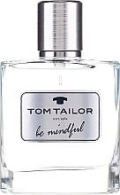 Profumi e cosmetici Tom Tailor Be Mindful Man - Eau de toilette