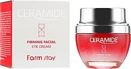 Profumi e cosmetici Crema contorno occhi rassodante alle ceramidi - FarmStay Ceramide Firming Facial Eye Cream