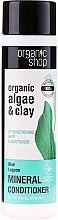 Profumi e cosmetici Condizionante rinforzante per capelli - Organic Shop Organic Algae and Pearl Mineral Conditioner