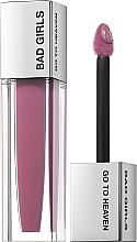 Profumi e cosmetici Rossetto liquido opaco - Bad Girls Go To Heaven Long Lasting Matte Liquid Lipstick