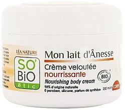 Profumi e cosmetici Crema corpo nutriente con latte d'asina - So'Bio Etic Nourishing Body Cream