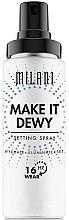 Profumi e cosmetici Spray fissante trucco con effetto brillante 3 in 1 - Milani Make It Dewy 3-In-1 Setting Spray Hydrate + Illuminate + Set