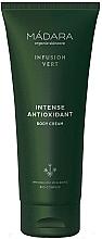 Profumi e cosmetici Crema corpo - Madara Cosmetics Infusion Vert Intense Antioxidant Body Cream