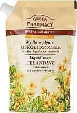 "Profumi e cosmetici Sapone liquido mani ""Celidonia"" - Green Pharmacy Celandine Liquid Soap (Doypack)"
