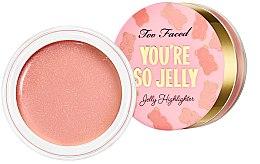 Profumi e cosmetici Illuminante-gelatina - Too Faced You're So Jelly Highlighter
