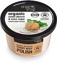 """Profumi e cosmetici Schiuma scrub per il corpo """"Mandorle dolci"""" - Organic Shop Foamy Body Scrub Organic Sweet Almond & Sugar"""