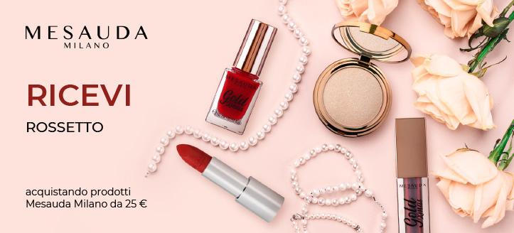 Acquistando prodotti Mesauda Milano da 25 €, ricevi in regalo un rossetto